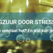Maagzuur door stress verhelpen