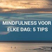 mindfulness voor elke dag