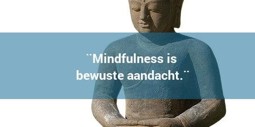 mindfulness is bewuste aandacht