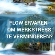 flow ervaren tegen werkstress