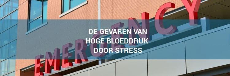 De gevaren van hoge bloeddruk door stress