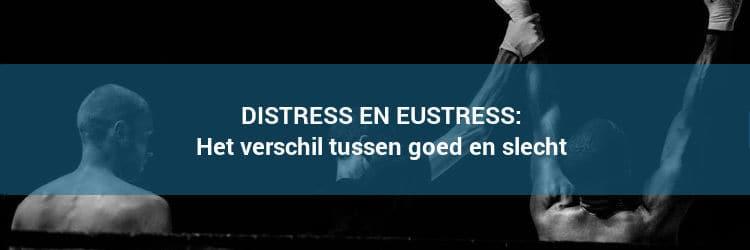 Distress en eustress uitgelegd